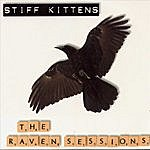 Stiff Kittens The Raven Sessions