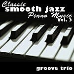 The Groove Classic Smooth Jazz Piano Music Vol. 3