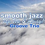 The Groove Smooth Jazz Up Up & Away!