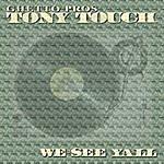 Tony Touch We See Ya'll