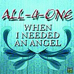 All-4-One When I Needed An Angel (Single)