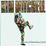 Kim Mitchell I Am A Wild Party (Live)