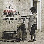 Ebba Forsberg Ta Min Vals/Sjunger Leonard Cohen