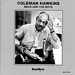 Coleman Hawkins Bean And The Boys