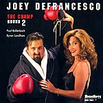 Joey DeFrancesco The Champ Round Two