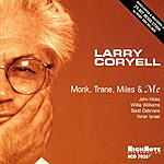 Larry Coryell Monk, Trane, Miles And Me