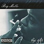 Big Mello The Gift (Parental Advisory)