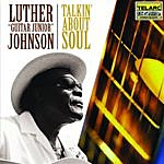 Luther 'Guitar Junior' Johnson Talkin' About Soul