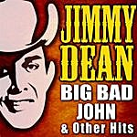 Jimmy Dean Big Bad John & Other Hits