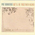 Pat Martino We'll Be Together Again