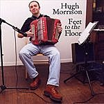 Hugh Morrison Feet To The Floor