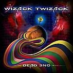 Wizack Twizack Dead End