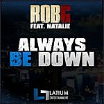 Rob G. Always Be Down