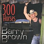 Barry Brown 300 Horses (Single)