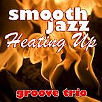 The Groove Smooth Jazz Heating Up