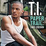 T.I. Paper Trail: Case Closed (International EP)