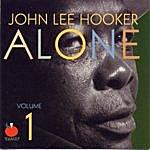 John Lee Hooker Alone Vol. 1