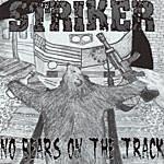 Striker No Bears On The Track