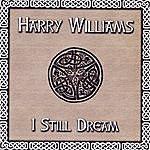 Harry Williams I Still Dream