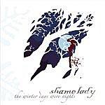 Shame Lady Winter Days Were Nights
