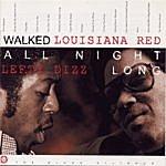 Louisiana Red Walked All Night Long