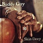 Buddy Guy Skin Deep (Feat. Derek Trucks) (Single)