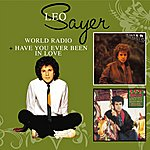 Leo Sayer World Radio + Have You Ever Been In Love