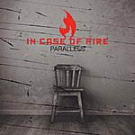 In Case Of Fire Parallels (3-Track Maxi-Single)