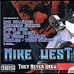 Mike West They Never Knew (Parental Advisory)