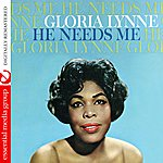 Gloria Lynne He Needs Me (Digitally Remastered)