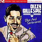 Dizzy Gillespie Blue And Sentimental - From The Archives (Digitally Remastered)
