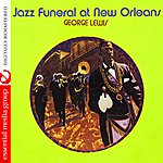 George Lewis Jazz Funeral At New Orleans (Digitally Remastered)
