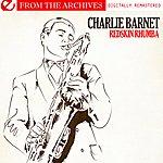 Charlie Barnet Redskin Rhumba - From The Archives (Digitally Remastered)