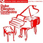 Duke Ellington Orchestra In Memorium - From The Archives (Digitally Remastered)