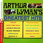 Arthur Lyman Arthur Lyman's Greatest Hits (Digitally Remastered)