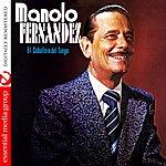 Manolo Fernandez El Caballero Del Tango (Digitally Remastered)