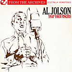 Al Jolson Snap Your Fingers - From The Archives (Digitally Remastered)