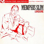 Memphis Slim Lonesome - From The Archives (Digitally Remastered)
