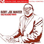 Ivory Joe Hunter Cold Blooded Woman - From The Archives (Digitally Remastered)