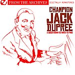 Champion Jack Dupree A Good Woman Is Hard To Find - From The Archives (Digitally Remastered)