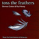 Dermot Crehan Toss The Feathers