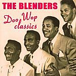 The Blenders Doo Wop Classics