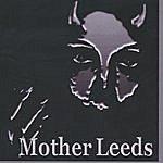 Mother Leeds Mother Leeds (Bonus Tracks)
