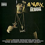 A-Wax The Street Album (Parental Advisory)