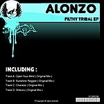 Alonzo Filthy Tribal EP