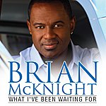 Brian McKnight What I've Been Waiting For