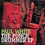 Paul White The Punch Drummer Ep