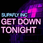 Supafly Inc. Get Down Tonight (2-Track Single)