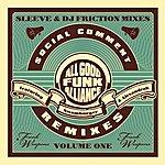 All Good Funk Alliance Social Comment Remixes Vol. 1