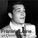 Frankie Laine 40 Classic Tracks